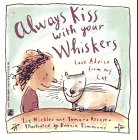 Always Kiss With Your Whiskers